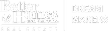 Better Homes and Gardens Real Estate Dream Makers