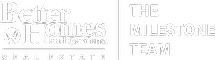 Better Homes and Gardens Real Estate The Milestone Team