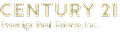 CENTURY 21 Prestige Real Estate, Inc.